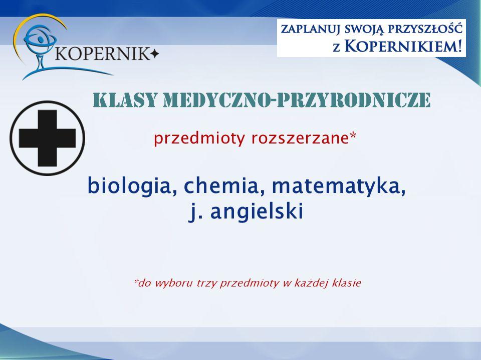 przedmioty rozszerzane* biologia, chemia, matematyka, j.