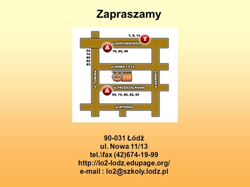 Zapraszamy 90-031 Łódź ul. Nowa 11/13 tel.\fax (42)674-19-99 http://lo2-lodz.edupage.org/ e-mail : lo2@szkoly.lodz.pl