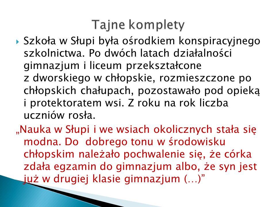  Szkoła w Słupi była ośrodkiem konspiracyjnego szkolnictwa.