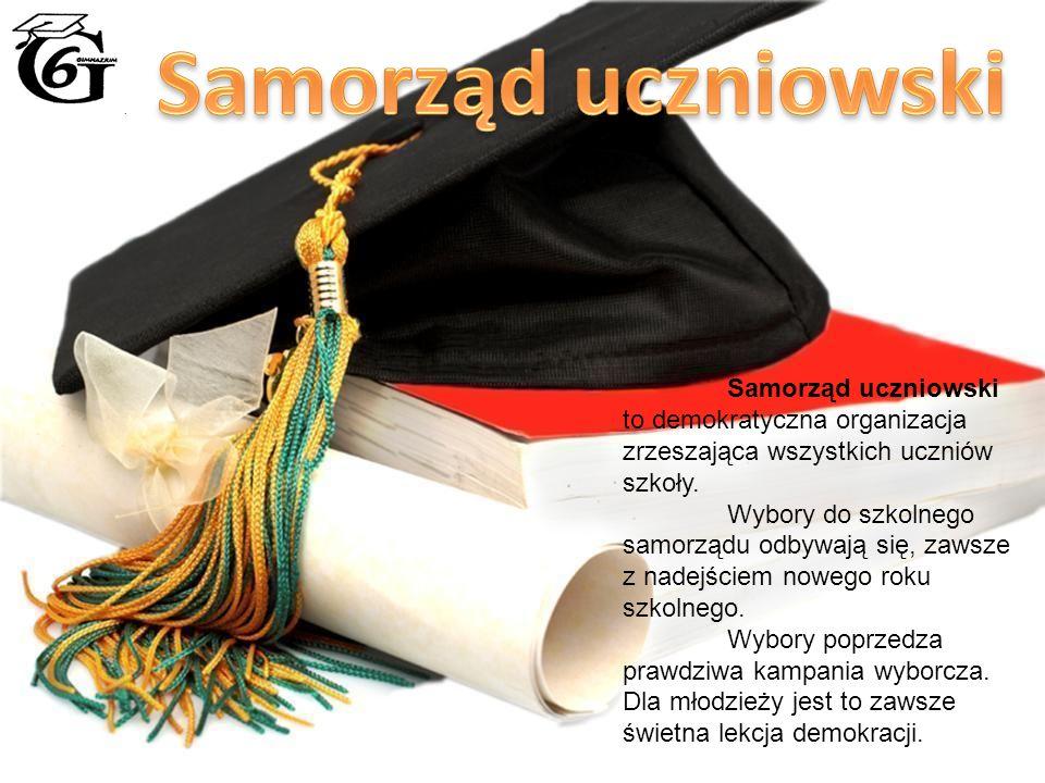 Samorząd uczniowski to demokratyczna organizacja zrzeszająca wszystkich uczniów szkoły.
