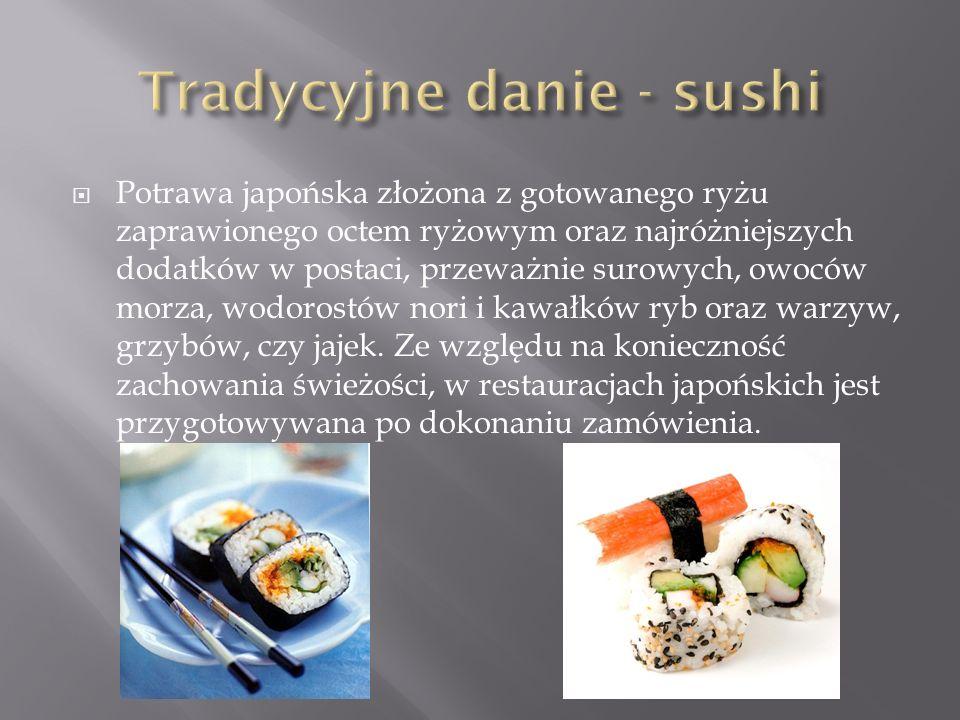  Potrawa japońska złożona z gotowanego ryżu zaprawionego octem ryżowym oraz najróżniejszych dodatków w postaci, przeważnie surowych, owoców morza, wodorostów nori i kawałków ryb oraz warzyw, grzybów, czy jajek.
