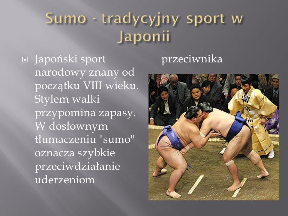  Japoński sport narodowy znany od początku VIII wieku.