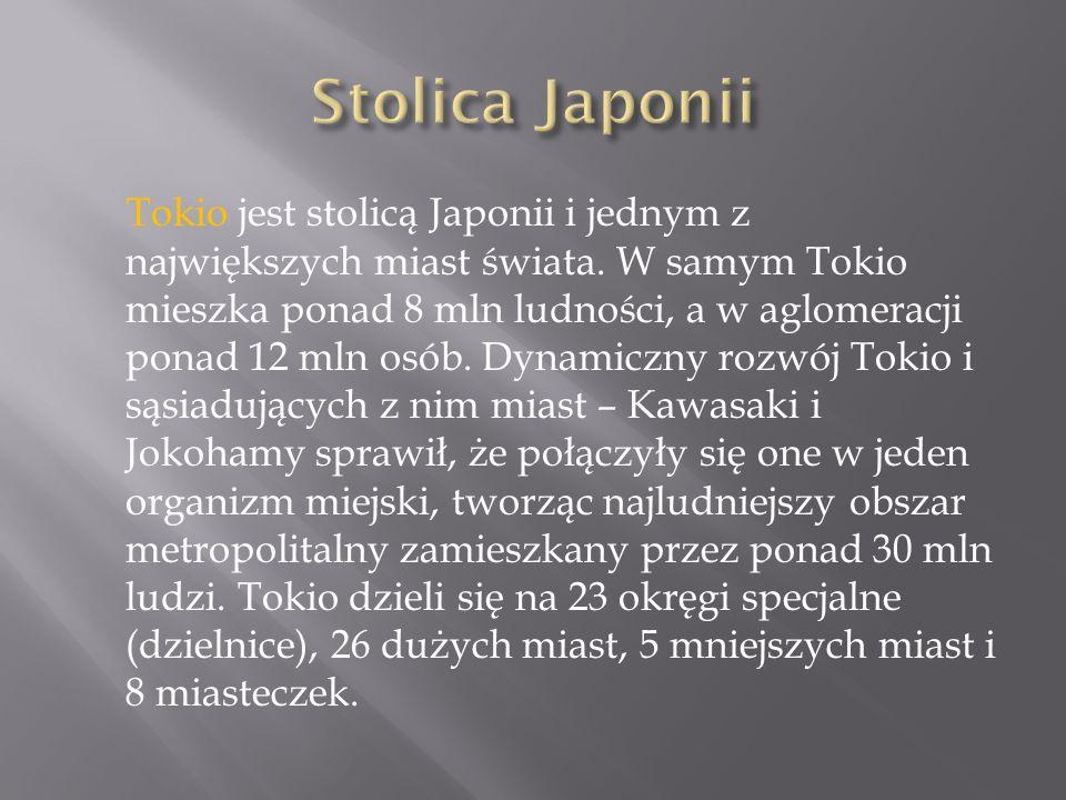 Tokio jest stolicą Japonii i jednym z największych miast świata.