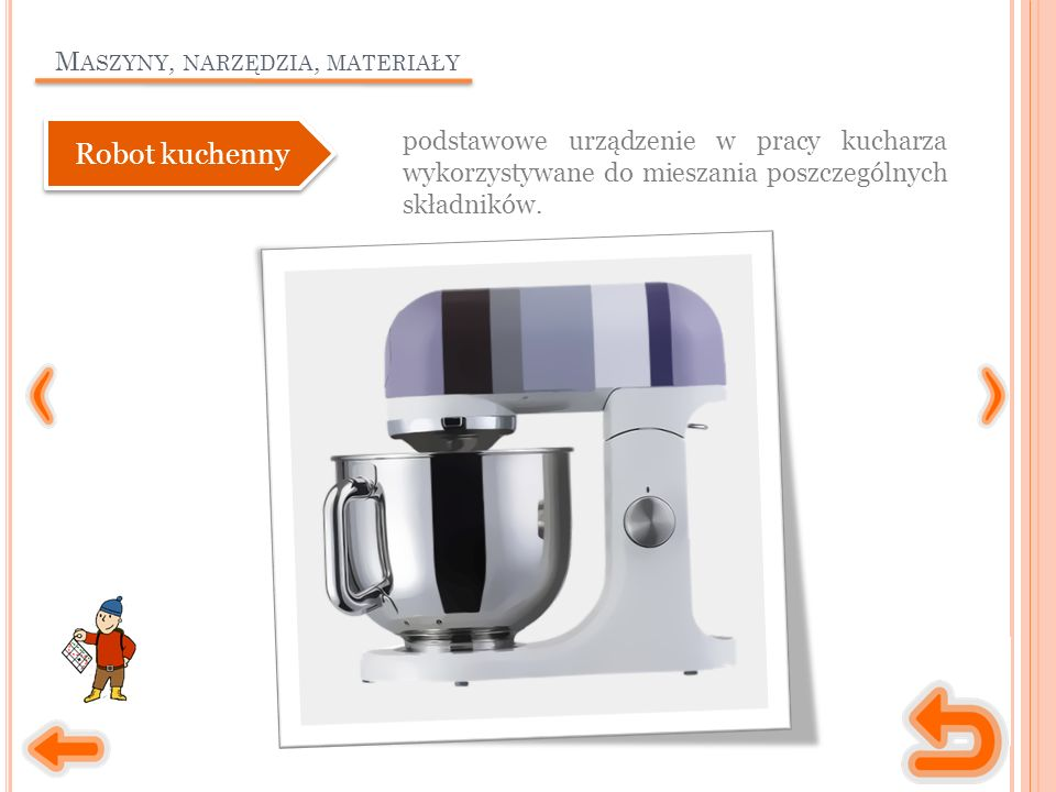 M ASZYNY, NARZĘDZIA, MATERIAŁY podstawowe urządzenie w pracy kucharza wykorzystywane do mieszania poszczególnych składników.