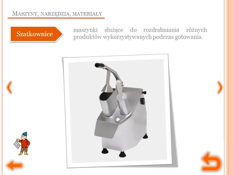 M ASZYNY, NARZĘDZIA, MATERIAŁY maszynki służące do rozdrabniania różnych produktów wykorzystywanych podczas gotowania.