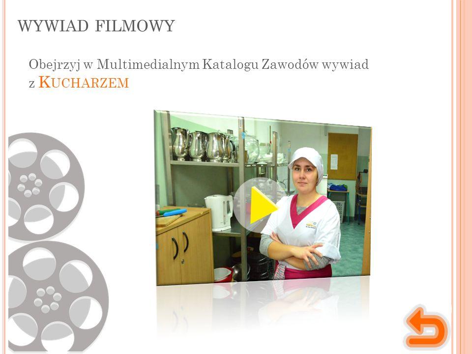 WYWIAD FILMOWY Obejrzyj w Multimedialnym Katalogu Zawodów wywiad z K UCHARZEM