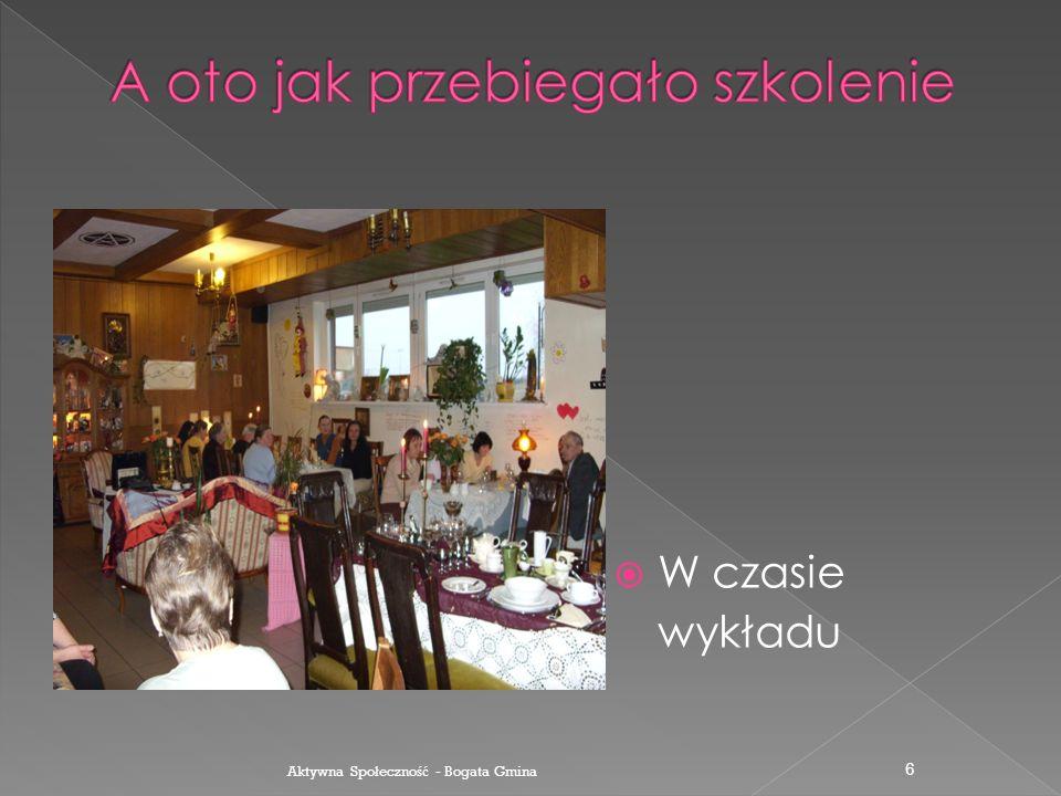  Uczestnicy szkolenia........ Aktywna Spo ł eczno ść - Bogata Gmina 5