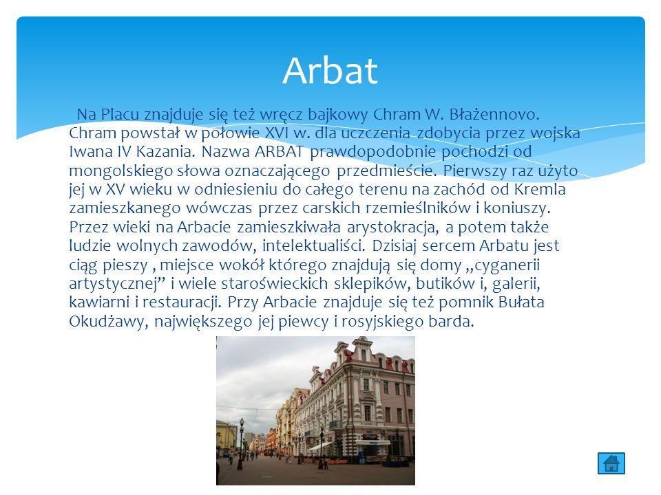 Na Placu znajduje się też wręcz bajkowy Chram W. Błażennovo.
