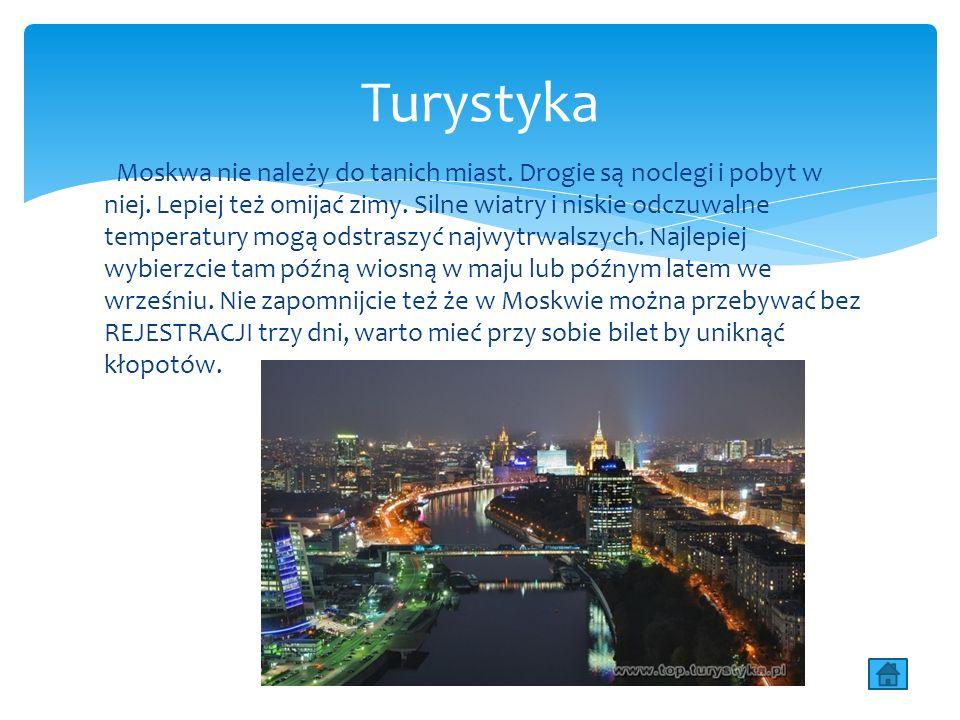Moskwa nie należy do tanich miast. Drogie są noclegi i pobyt w niej.