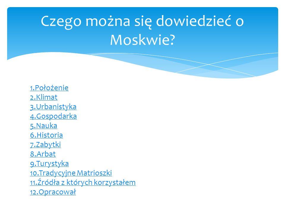 Źródła z których korzystałem: moskwa.lovetotravel.pl Google grafika Wikipedia Gazeta.pl