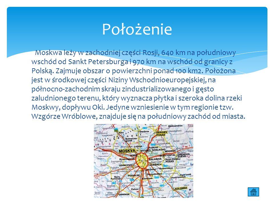 Moskwa leży w zachodniej części Rosji, 640 km na południowy wschód od Sankt Petersburga i 970 km na wschód od granicy z Polską.