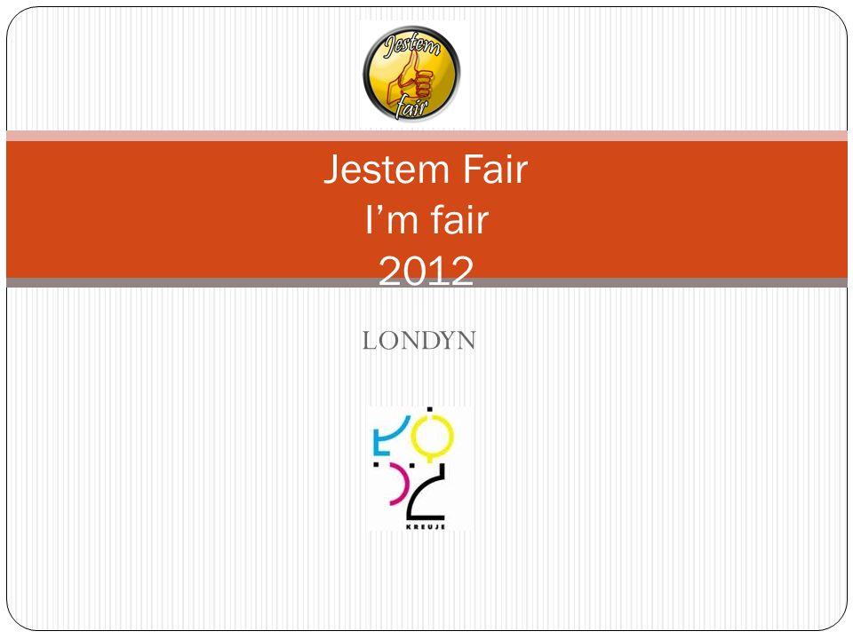 LONDYN Jestem Fair I'm fair 2012