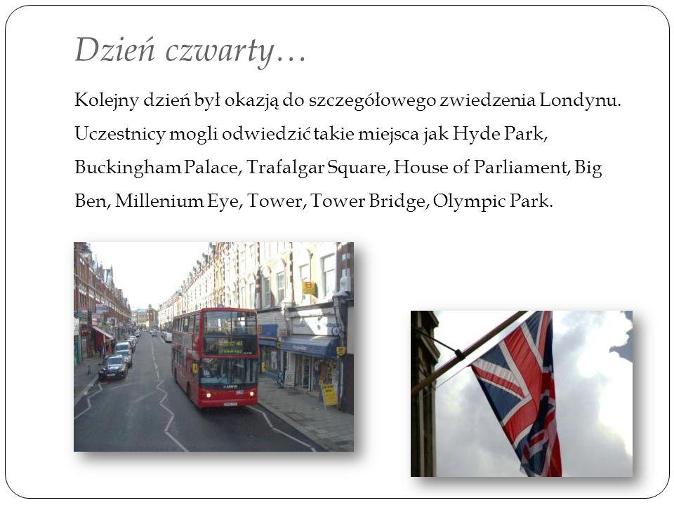 Dzień czwarty… Kolejny dzień był okazją do szczegółowego zwiedzenia Londynu.