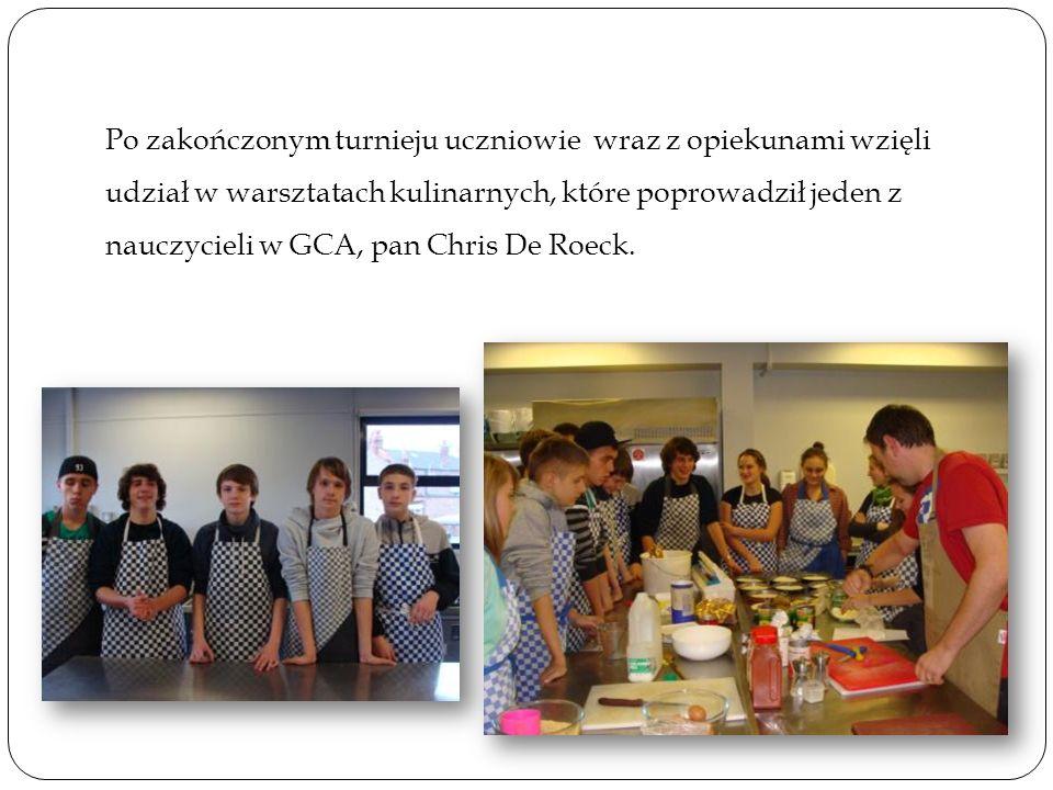 Po zakończonym turnieju uczniowie wraz z opiekunami wzięli udział w warsztatach kulinarnych, które poprowadził jeden z nauczycieli w GCA, pan Chris De Roeck.