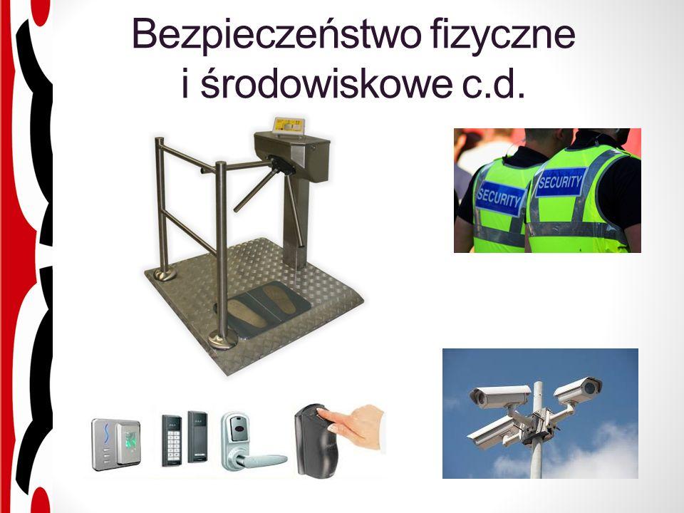 Bezpieczeństwo fizyczne i środowiskowe c.d.