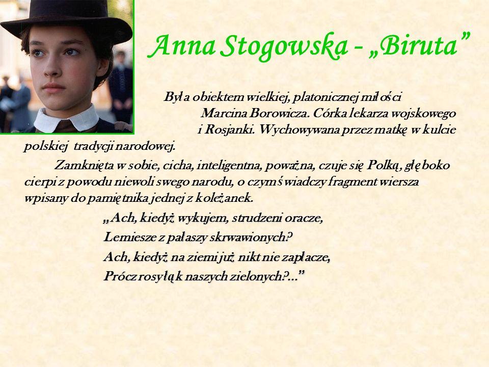 """Anna Stogowska - """"Biruta By ł a obiektem wielkiej, platonicznej mi ł o ś ci Marcina Borowicza."""