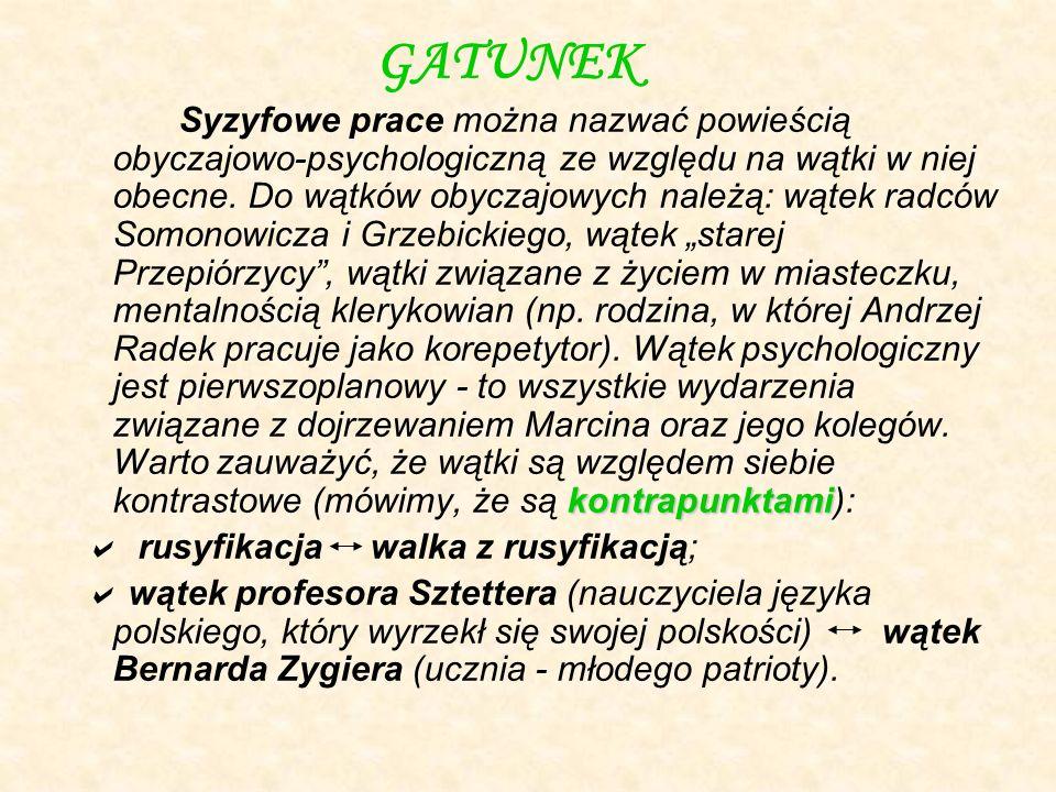 dorastanie w warunkach zaborów proces wynaradawianiaPolaków Tematem powieści jest dorastanie w warunkach zaborów, edukacja w szkołach, gdzie w sposób bezwzględny, najbardziej odrażającymi metodami przeprowadza się proces wynaradawiania młodych Polaków.