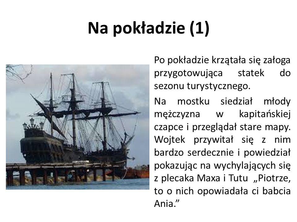 Na pokładzie (1) Po pokładzie krzątała się załoga przygotowująca statek do sezonu turystycznego.