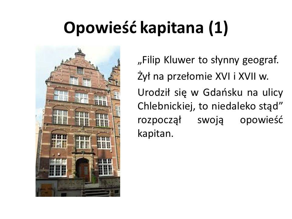"""Opowieść kapitana (1) """"Filip Kluwer to słynny geograf."""