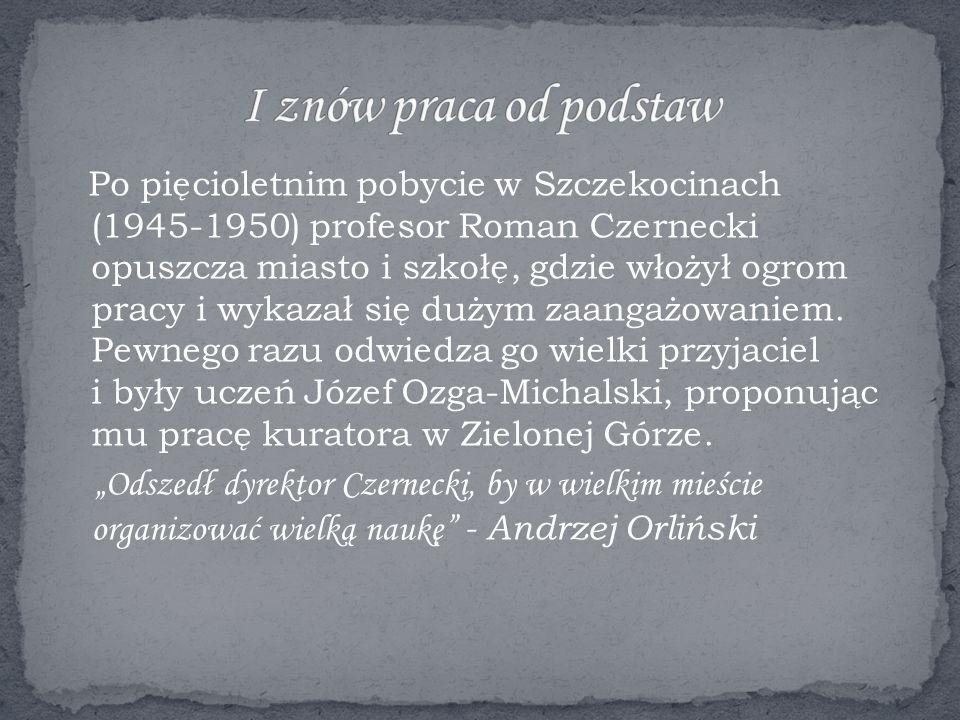 Po pięcioletnim pobycie w Szczekocinach (1945-1950) profesor Roman Czernecki opuszcza miasto i szkołę, gdzie włożył ogrom pracy i wykazał się dużym zaangażowaniem.