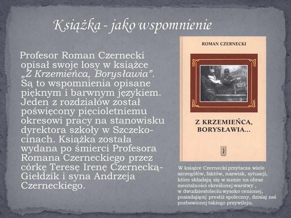 """Profesor Roman Czernecki opisał swoje losy w książce """"Z Krzemieńca, Borysławia ."""