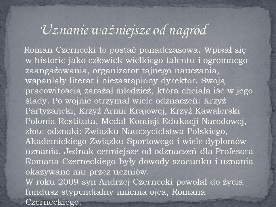Roman Czernecki to postać ponadczasowa.