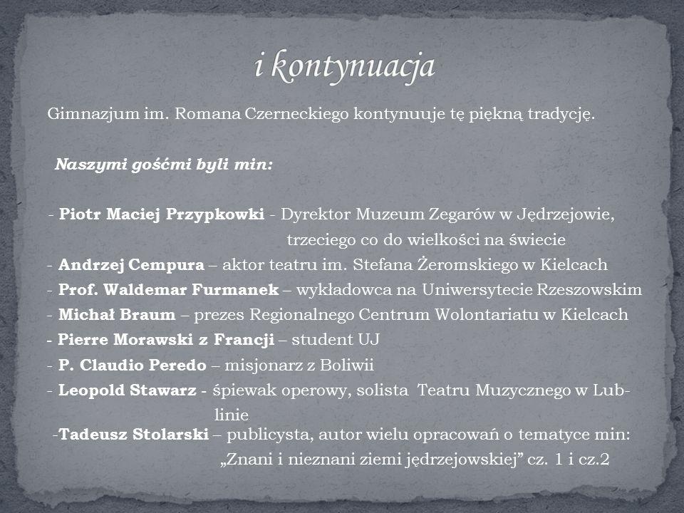 Gimnazjum im. Romana Czerneckiego kontynuuje tę piękną tradycję.
