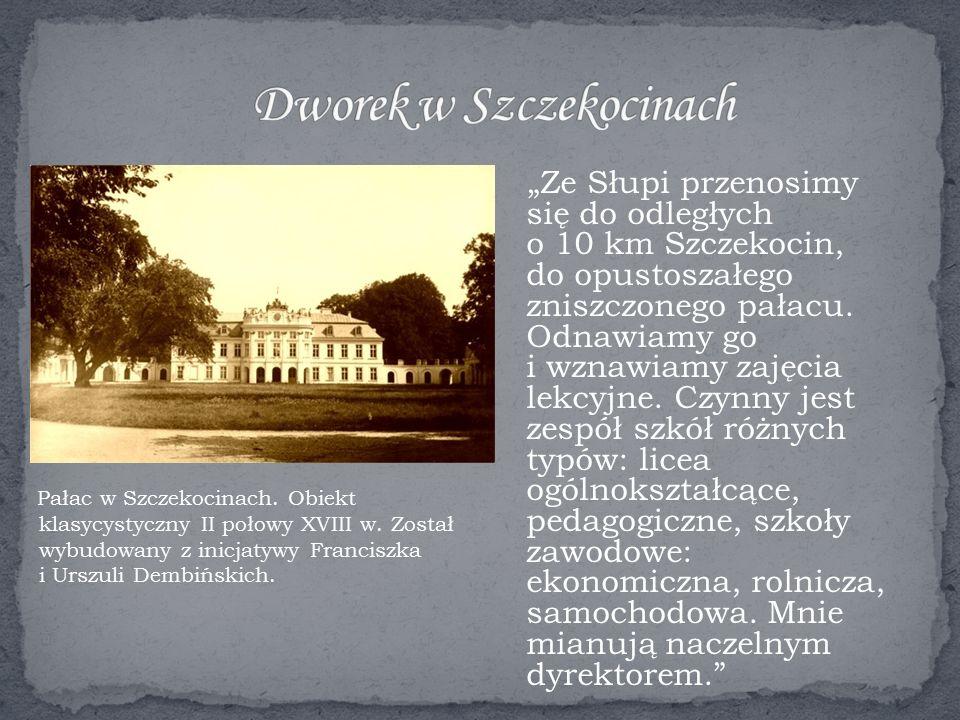 """""""Ze Słupi przenosimy się do odległych o 10 km Szczekocin, do opustoszałego zniszczonego pałacu."""