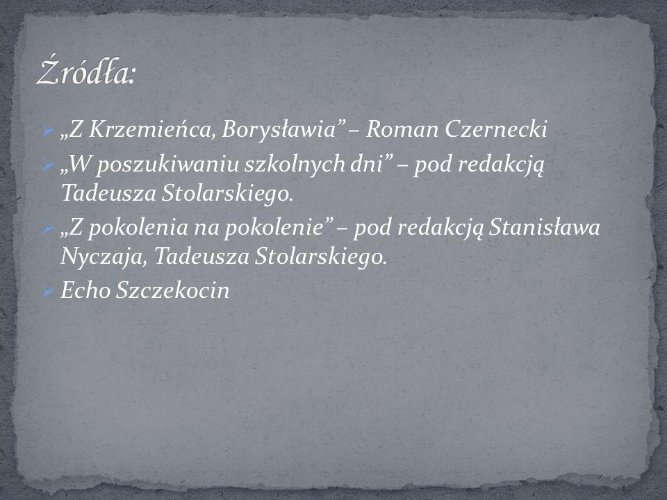 """ """"Z Krzemieńca, Borysławia – Roman Czernecki  """"W poszukiwaniu szkolnych dni – pod redakcją Tadeusza Stolarskiego."""