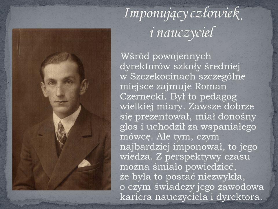 Roman Czernecki był wybitnym pedagogiem i znawcą literatury polskiej, zwłaszcza okresu romantyzmu.