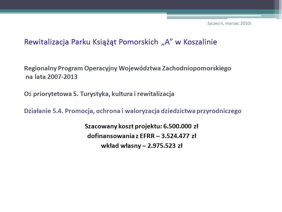 """Rewitalizacja Parku Książąt Pomorskich """"A w Koszalinie Regionalny Program Operacyjny Województwa Zachodniopomorskiego na lata 2007-2013 Oś priorytetowa 5."""