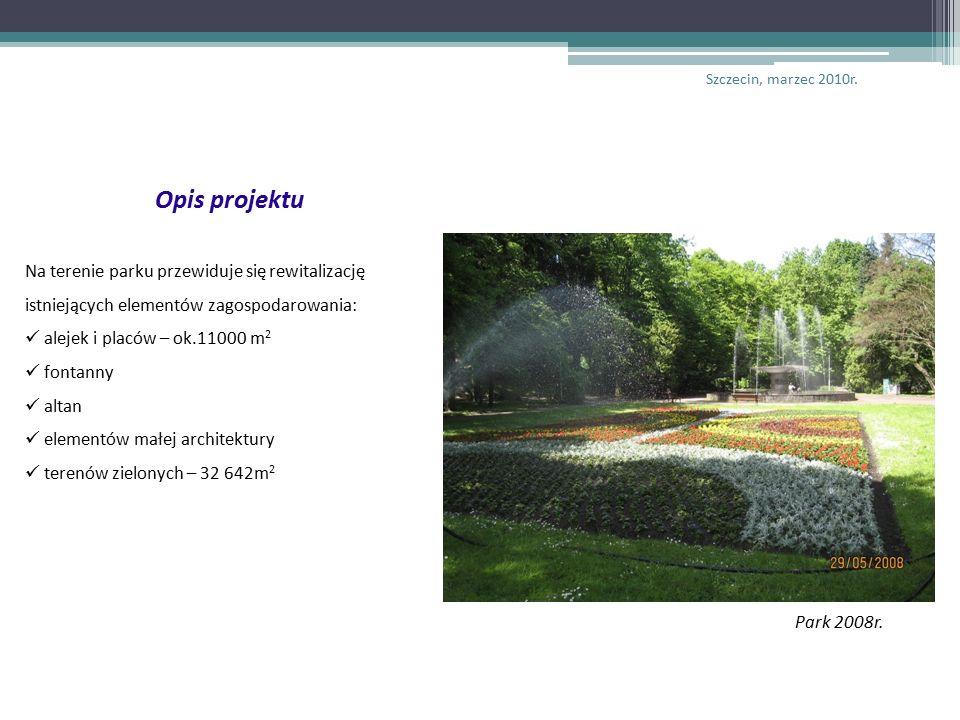 Opis projektu Na terenie parku przewiduje się rewitalizację istniejących elementów zagospodarowania: alejek i placów – ok.11000 m 2 fontanny altan elementów małej architektury terenów zielonych – 32 642m 2 Park 2008r.