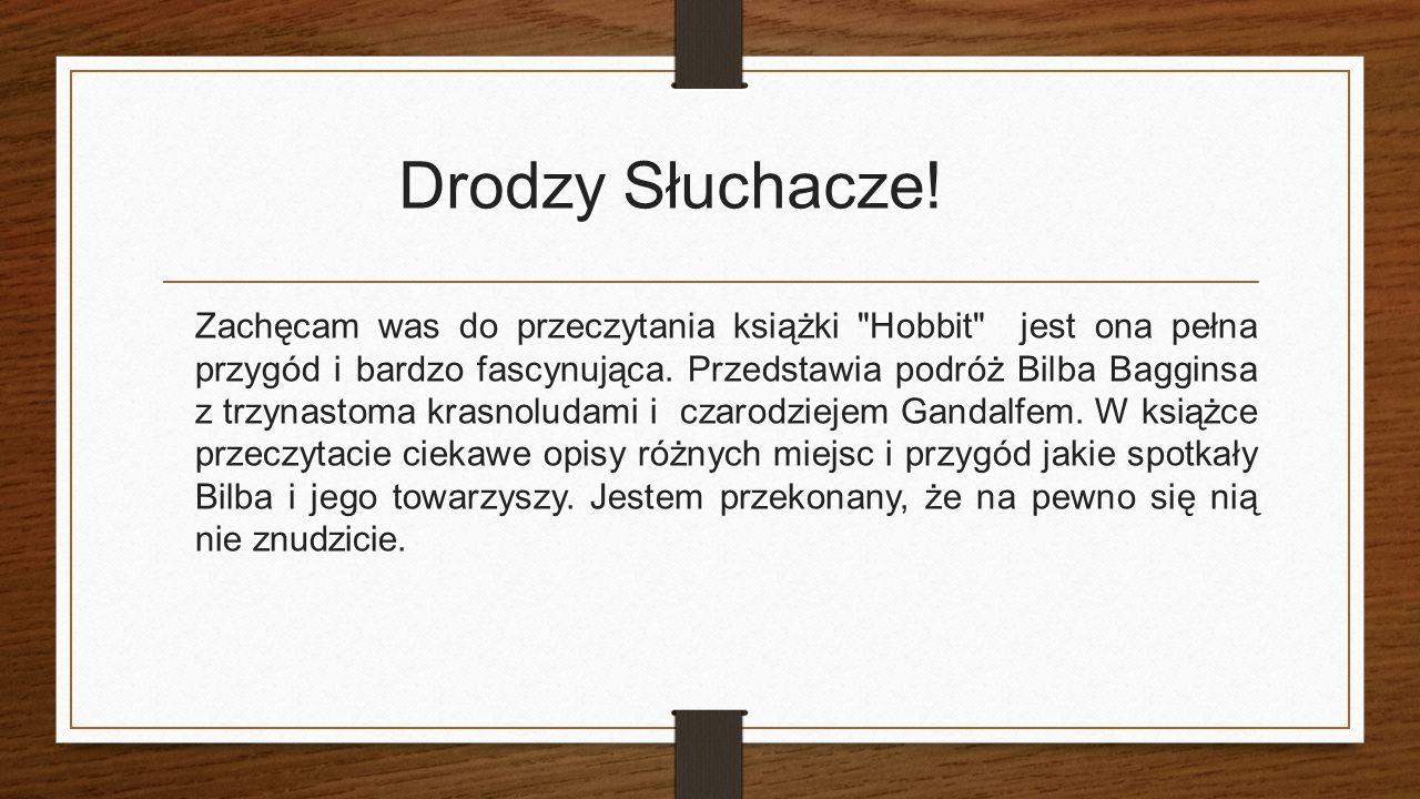 Drodzy Słuchacze.