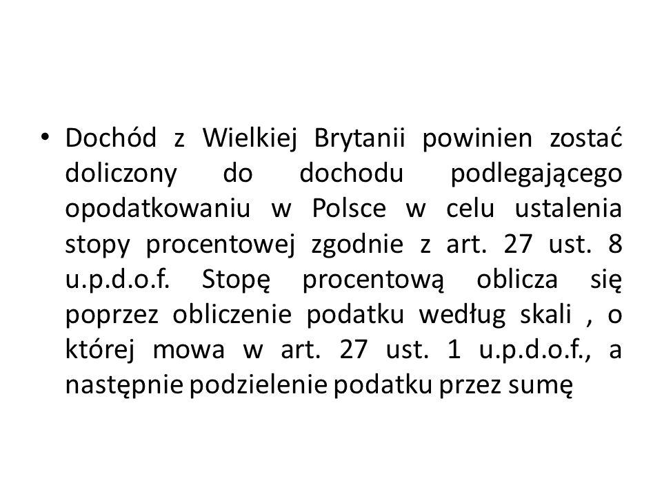 Dochód z Wielkiej Brytanii powinien zostać doliczony do dochodu podlegającego opodatkowaniu w Polsce w celu ustalenia stopy procentowej zgodnie z art.