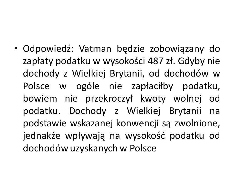 Odpowiedź: Vatman będzie zobowiązany do zapłaty podatku w wysokości 487 zł.
