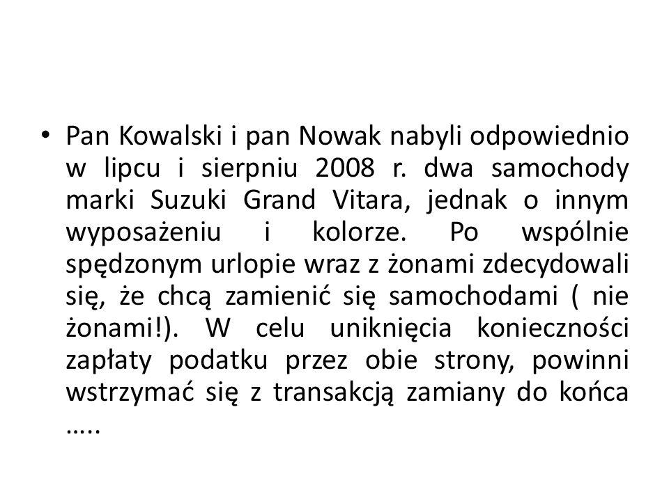 Pan Kowalski i pan Nowak nabyli odpowiednio w lipcu i sierpniu 2008 r.