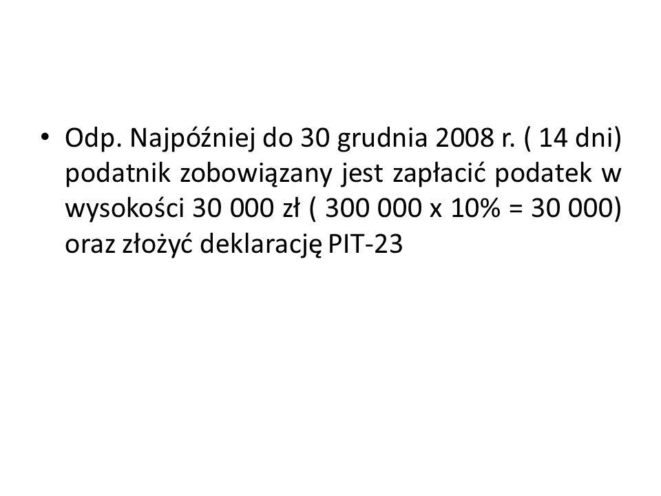 Odp. Najpóźniej do 30 grudnia 2008 r.