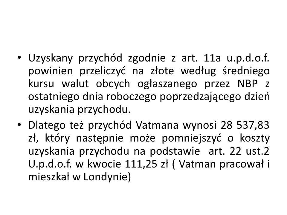 Uzyskany przychód zgodnie z art. 11a u.p.d.o.f.