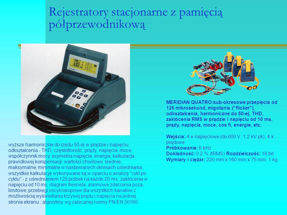 Rejestratory stacjonarne z pamięcią półprzewodnikową wyższe harmoniczne do rzędu 50-ej w prądzie i napięciu, odkształcenia - THD, częstotliwość, prądy