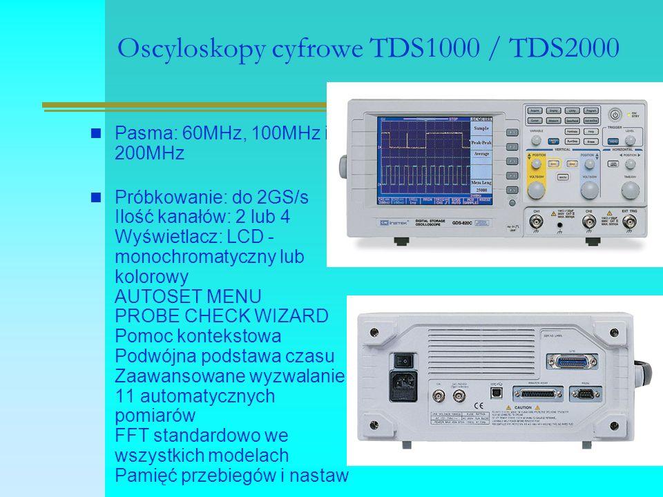 Oscyloskopy cyfrowe TDS1000 / TDS2000 Pasma: 60MHz, 100MHz i 200MHz Próbkowanie: do 2GS/s Ilość kanałów: 2 lub 4 Wyświetlacz: LCD - monochromatyczny l