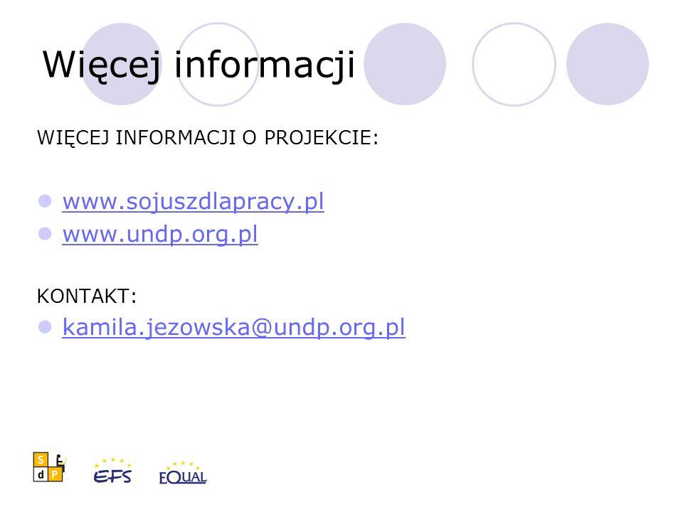 Więcej informacji WIĘCEJ INFORMACJI O PROJEKCIE: www.sojuszdlapracy.pl www.undp.org.pl KONTAKT: kamila.jezowska@undp.org.pl