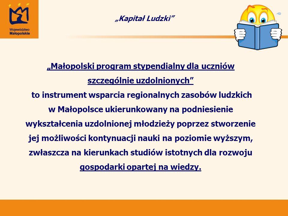 Dla szczególnie uzdolnionych uczniów szkół gimnazjalnych i ponadgimnazjalnych, dla których barierą rozwoju jest trudna sytuacja materialna, Województwo Małopolskie inauguruje drugi rok realizacji Małopolskiego Programu Stypendialnego.