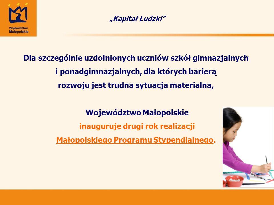 Stypendia dla uczniów szczególnie uzdolnionych to: inwestycja w najbardziej obiecujący kapitał ludzki Województwa Małopolskiego, gwarancja sukcesu osobistego uczniów zdolnych oraz gospodarki Województwa Małopolskiego opartej na ich wiedzy, zachęta i pomoc dla uczniów uzdolnionych i borykających się z ograniczeniami finansowymi – by realizowali swe pasje z korzyścią dla siebie i społeczeństwa, w którym żyją.