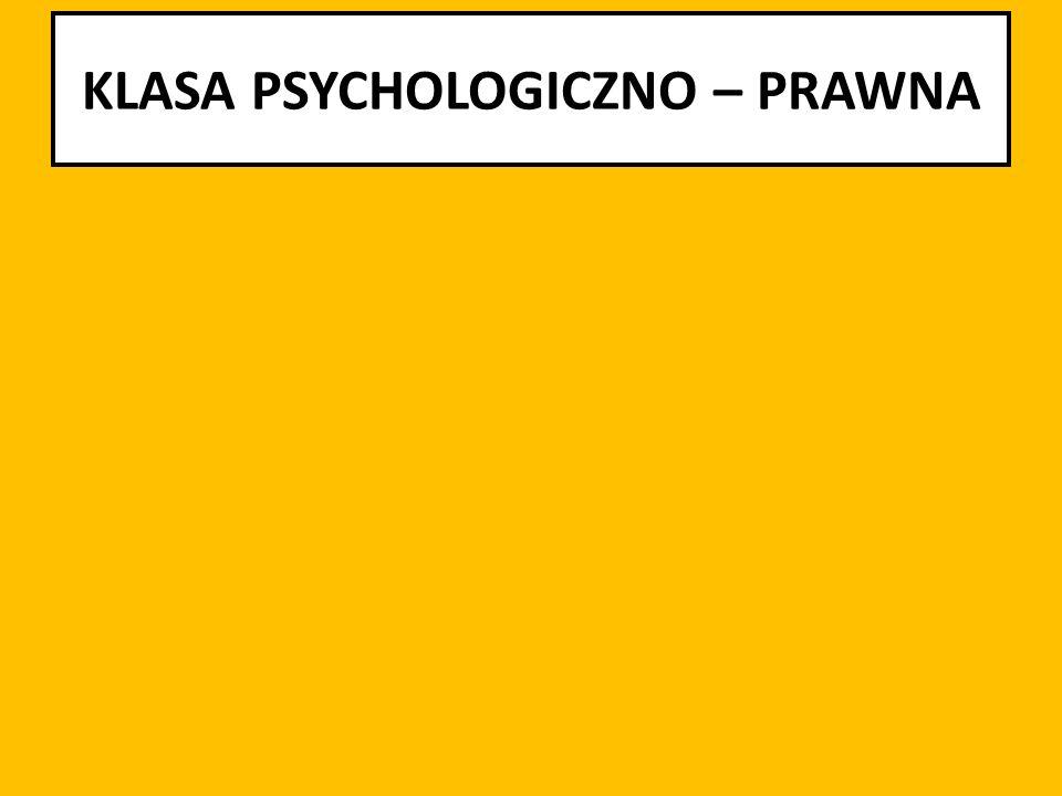 KLASA PSYCHOLOGICZNO – PRAWNA