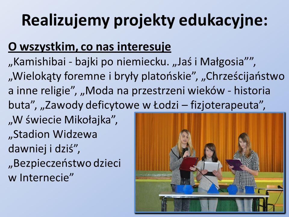 """Realizujemy projekty edukacyjne: O wszystkim, co nas interesuje """"Kamishibai - bajki po niemiecku. """"Jaś i Małgosia"""""""", """"Wielokąty foremne i bryły platoń"""
