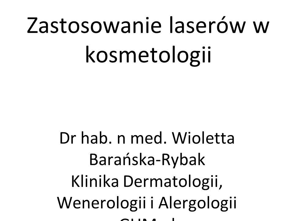 Zastosowanie laserów w kosmetologii Dr hab.n med.
