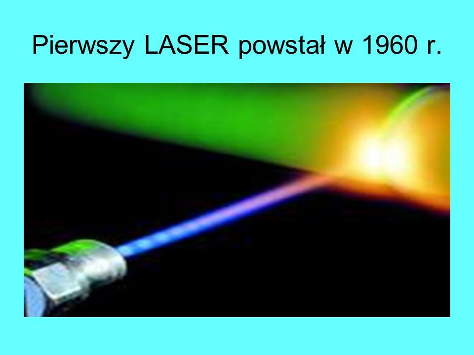 Pierwszy LASER powstał w 1960 r.