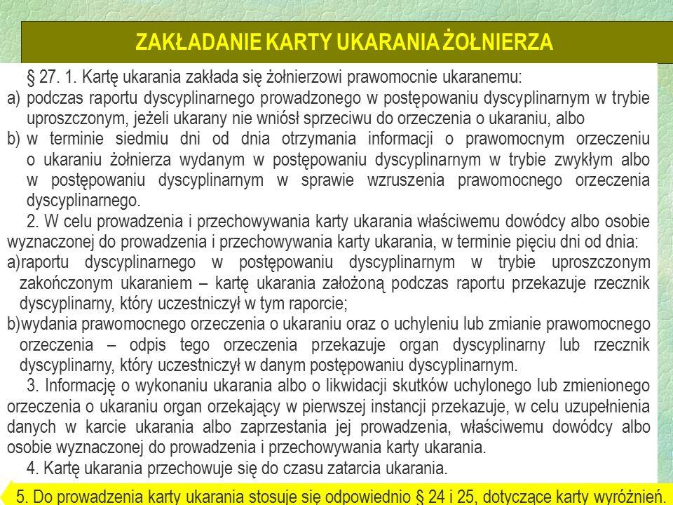 17 ZAKŁADANIE KARTY UKARANIA ŻOŁNIERZA § 27. 1.