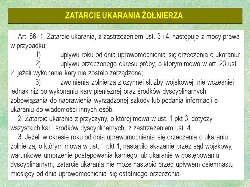 18 ZATARCIE UKARANIA ŻOŁNIERZA Art. 86. 1. Zatarcie ukarania, z zastrzeżeniem ust.