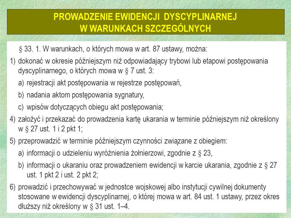 50 PROWADZENIE EWIDENCJI DYSCYPLINARNEJ W WARUNKACH SZCZEGÓLNYCH § 33.